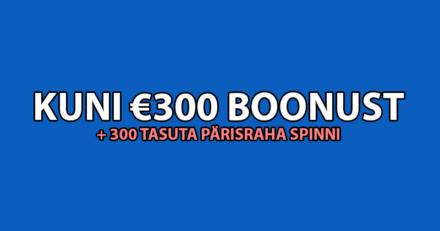 Liitujatele kuni 300 pärisraha tasuta spinni ja €300 kontole juurde boonusena