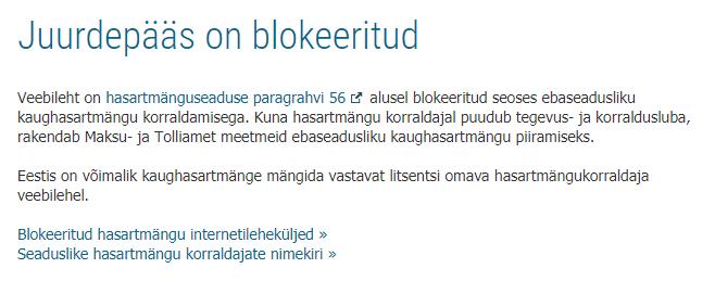 Eesti Maksu - ja Tolliameti teade online kasiino veebilehtedele, mis ei oma Eestis hasartmänguluba ja seetõttu netikasiino veebileht on blokeeritud ebaseadusliku hasartmängu korraldamise tõttu.