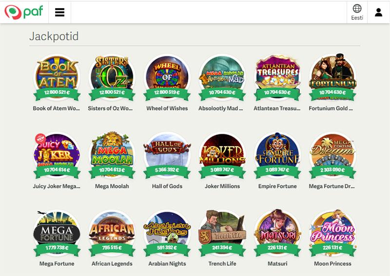 Paf kasiinos on lai valik jackpot slotimänge. Jackpotid on pidevas kasvamises ning võidetud on maailma suurimaid jackpote.